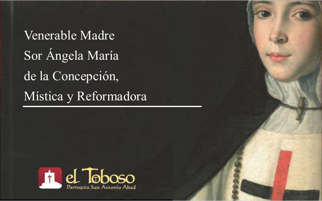 Aniversario del nacimiento de la Venerable Madre Sor Ángela María de la Concepción, mística y reformadora de las Trinitarias de El Toboso